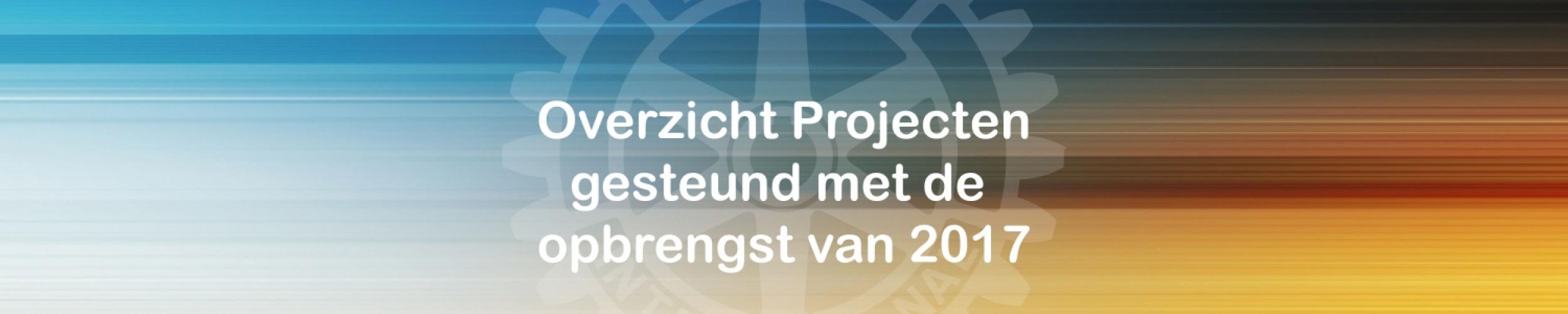 Overzicht gesteunde projecten met opbrengst 2017