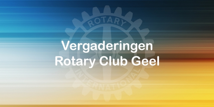 Vergaderingen Rotary Geel